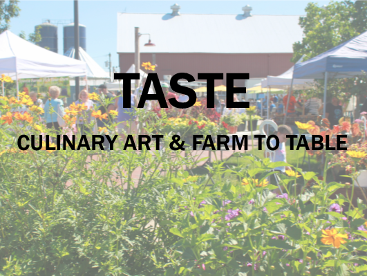 Taste - Culinary and Farm to Table